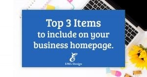 Top 3 items to include on your homepage